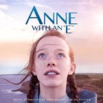 Anne With An E (Original TV Soundtrack)