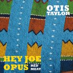 Hey Joe Opus Red Meat