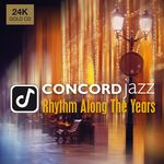 Concord Jazz - Rhythm Along the Years (24-Karat Gold-CD)